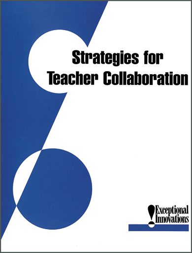 Strategies For Teacher Collaboration Exceptional Innovations